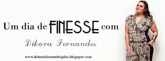 Um Dia de FINESSE com Débora Fernandes