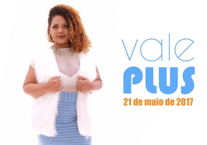 Segunda Edição da Vale Plus – Feira Plus Size em São José dos Campos